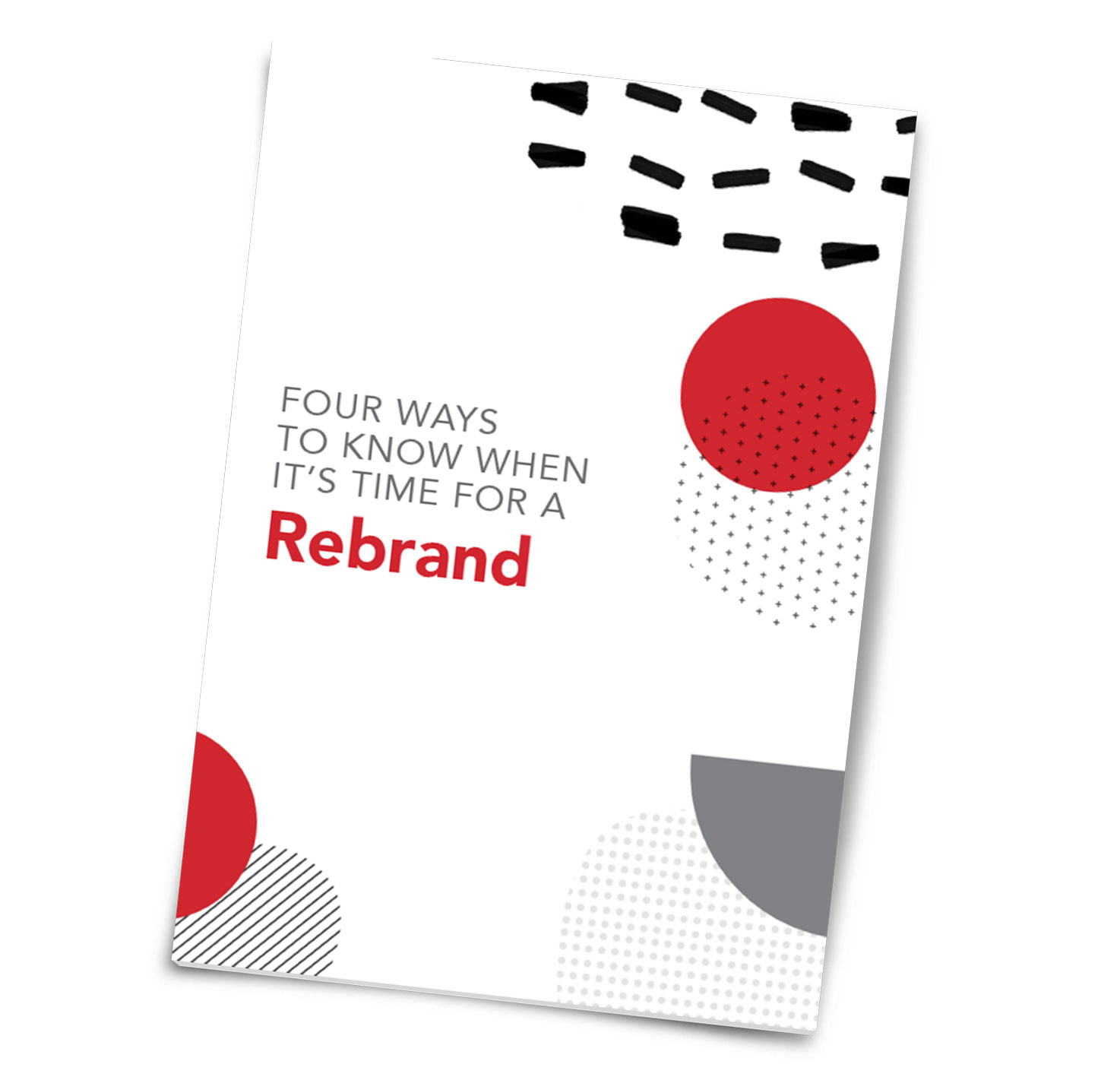 "The mock-up of a cover to a guide titled ""Four Ways to Know When It's Time For A Rebrand"""