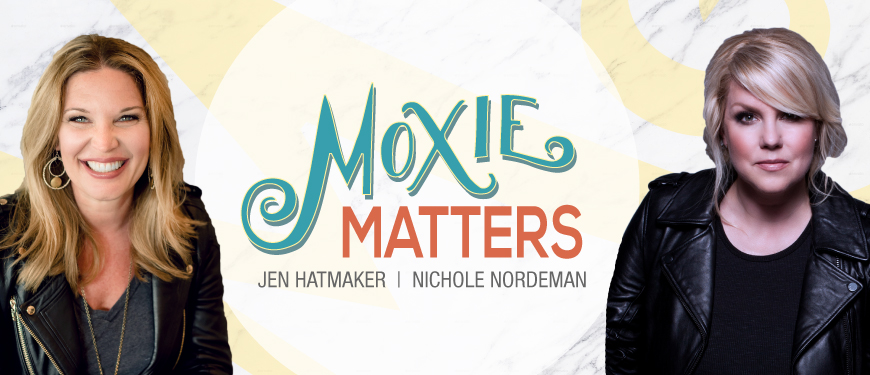 Jen Hatmaker and Nichole Nordeman smiling with the text Moxie Matters