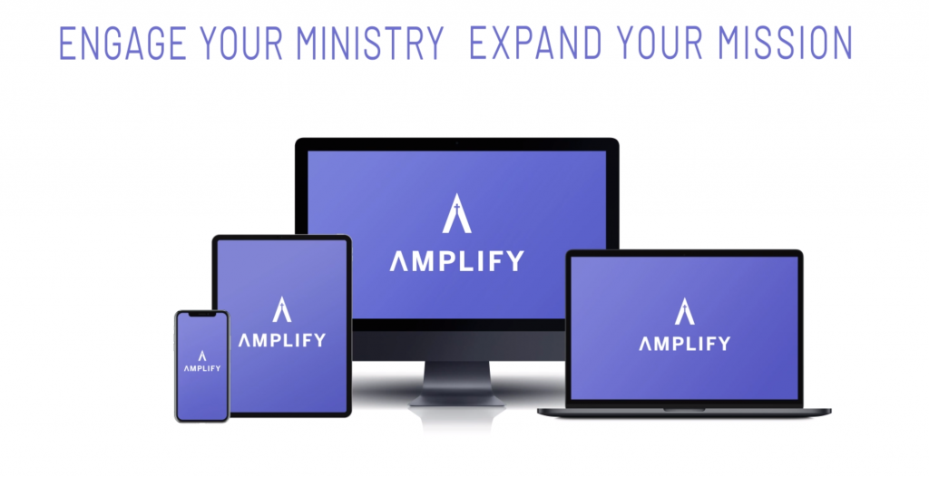 "A desktop, laptop, tablet and phone all displaying Amplify's logo with the text ""Engage Your Ministry Expand Your Mission"" above."